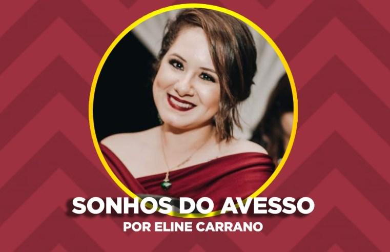 Eline Carrano - Sonhos do Avesso