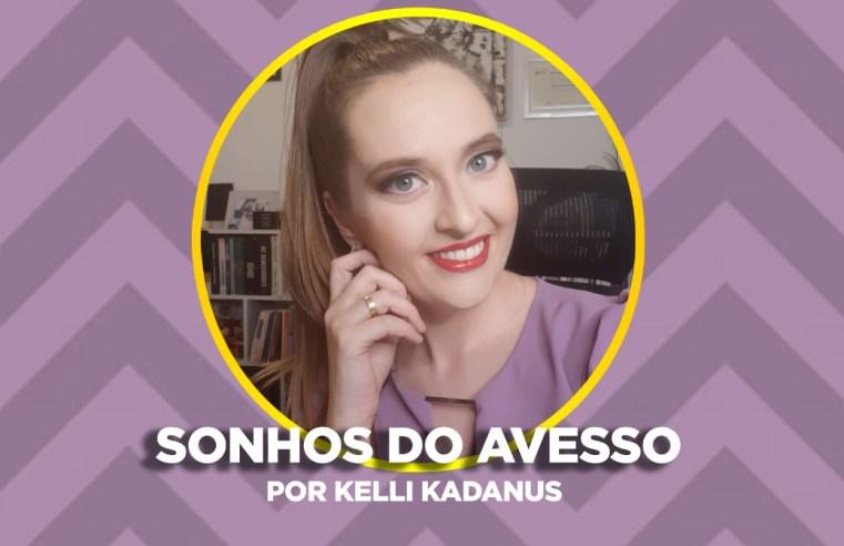 Kelli Kadanus - Sonhos do Avesso