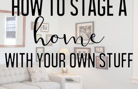 Staging a home using items that you have.