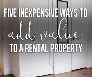 five ways to add value to a rental property.