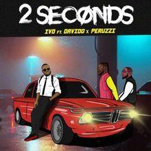 LYRICS: IVD - 2 Seconds Ft. Davido & Peruzzi