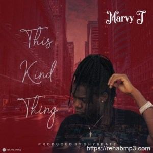 "Marvy J - ""This Kind Thing"""