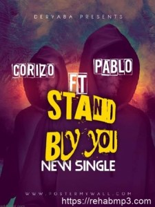 Corizo – Stand By You Ft. Pablo