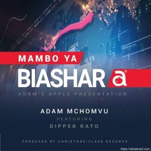 Adam Mchomvu – Biashara Ft. Dipper Rato