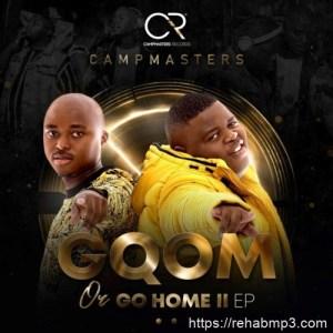 ALBUM: Campmasters – Gqom or Go Home II EP