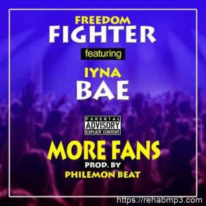 Freedom Fighter - More Fans Ft. Iyna Bae Mp3 Audio Download