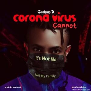 Graham D – CoronaVirus Cannot