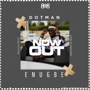 INSTRUMENTAL: Dotman – Enugbe (Free Beat)