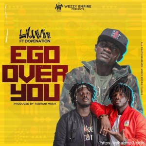 Lil Win - Ego Over You Ft. DopeNation Mp3 Audio Download