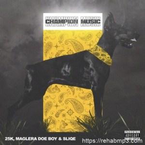 Maglera Doe Boy – Championshi Ft. 25K & Sliqep