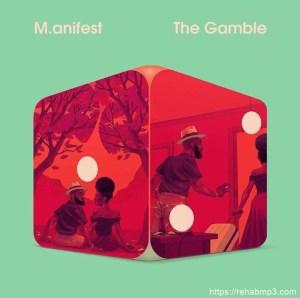 M.anifest Ft. Bayku - The Gamble Mp3 Audio Download
