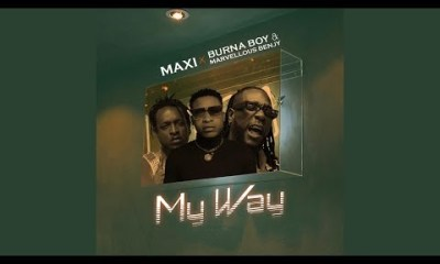 Maxi - My Way Ft. Burna Boy, Marvellous Bengy Mp3 Audio Download