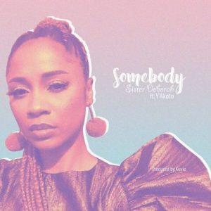 Sister Deborah – Somebody Ft Y'akoto mp3 download
