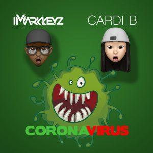 iMarkkeyz Ft. Cardi B – Corona Virus (Remix)