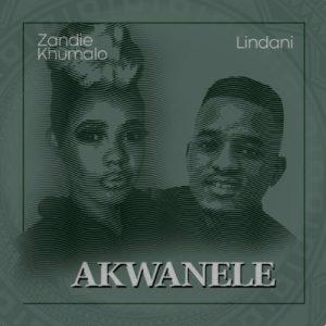 Zandie Khumalo Ft. Lindani – Akwanele