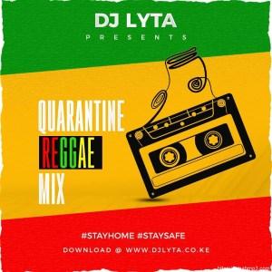 MIXTAPE: DJ Lyta – Quarantine Reggae Mix (Bongo Mixtape)