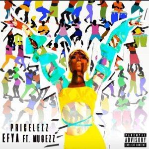 Big-Dragon-Efya-–-Pricelezz-Ft-Mugeez-mp3-download