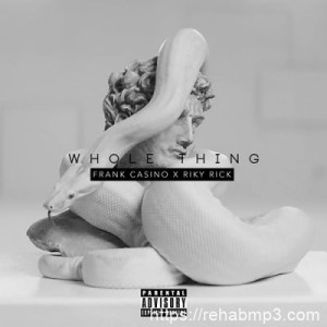 Frank Casino X Riky Rick – Whole Thing