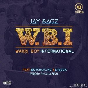 Jay Bagz – Warri Boy International Ft. Erigga & Butch Of JMG