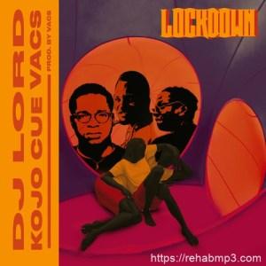 DJ Lord – Lockdown ft. Ko-Jo Cue & Vacs