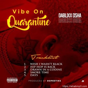 ALBUM: Dablixx Osha – Vibe On Quarantine EP