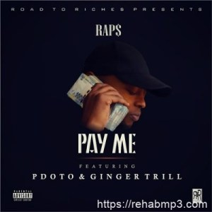 Raps ft PdotO & Ginger Trill – Pay Me