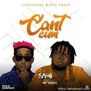 AUDIO + VIDEO: Sami – Can't Cum Ft. Erigga