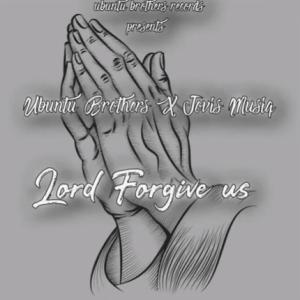 Ubuntu Brothers – Lord Forgive us (Original Soulful Drum mix)