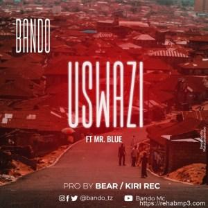 DOWNLOAD MP3: Bando Ft Mr Blue – Uswazi