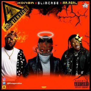 Konga x Slimcase x Mr Real – High Tension