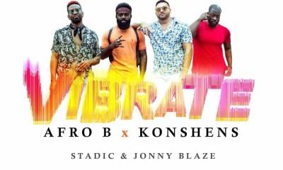 Afro B Ft. Konshens & Stadic & Jonny Blaze – Vibrate