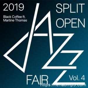 ALBUM: Black Coffee ft Martine Thomas – Split Open Jazz Fair 2019 Vol. 4