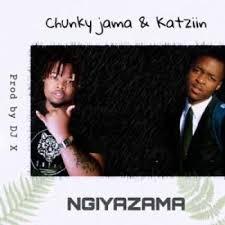 Chunky Jama & Katziin – Ngiyazama