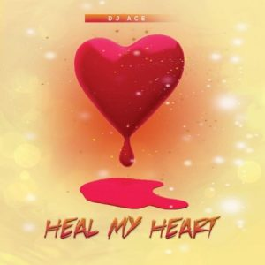 DJ Ace - Heal My Heart