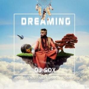 DJ SOX ft Argento Dust, C Sharp & DR SENZO – Dreaming