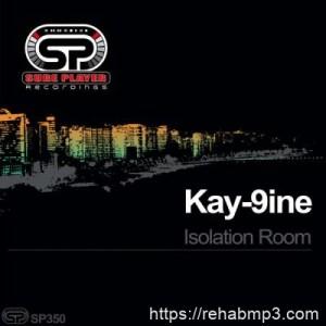 Kay-9ine – Isolation Room (Original Mix)