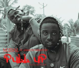 M3dal-–-Pull-Up-Ft-AmakyeTheRapper-mp3-download