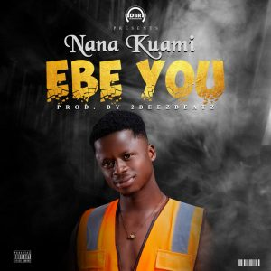 Nana-Kuami-–-Ebe-You