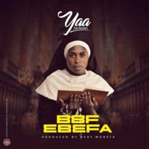Yaa-Jackson-–-BBF-Ebefa-mp3-download