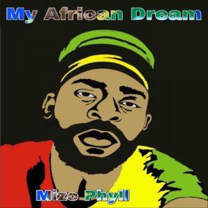 ALBUM: Mizo Phyll – My African Dream