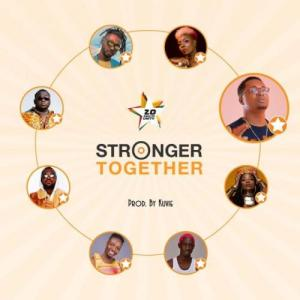 Efya_Yaa_Pono_Bosom_Pyung_Kojo_Cue_Fancy_Gadam_CJ_Biggerman_Pappy_Kojo_Feli_Nuna_-_Stronger_Together