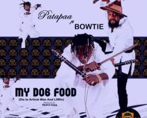 Patapaa_-_My_Dog_Food_Ft_Bowtie_Lilwin__Article_Wan_Diss