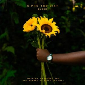 EP: Sipho The Gift - Bloom