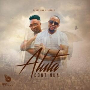 EP: Candy Man & DJ Beekay – Aluta Continua