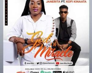 Janerita_-_God_of_Miracle_Ft_Kofi_Kinaata