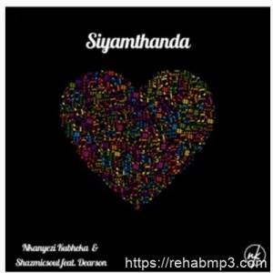 Nkanyezi Kubheka & Shazmicsoul Siyamthanda Mp3 Download