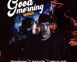 Stonebwoy_-_Good_Morning_Remix_Ft_Sarkodie_Kelvyn_Colt