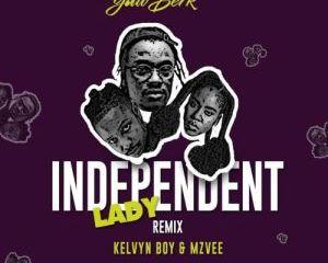 Yaw_Berk_-_Independent_Lady_Remix_Ft_Kelvyn_Boy_MzVee.