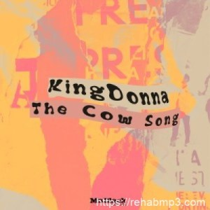 KingDonna The Cow Song Mp3 Download