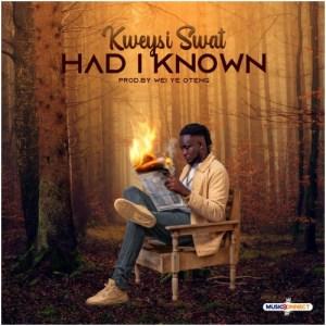 Kweysi_Swat_-_Had_I_Known